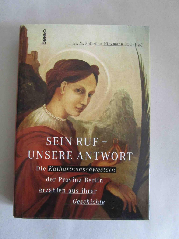 Sein Ruf - unsere Antwort. Die Katharinenschwestern: Hinzmann, Sr, M.