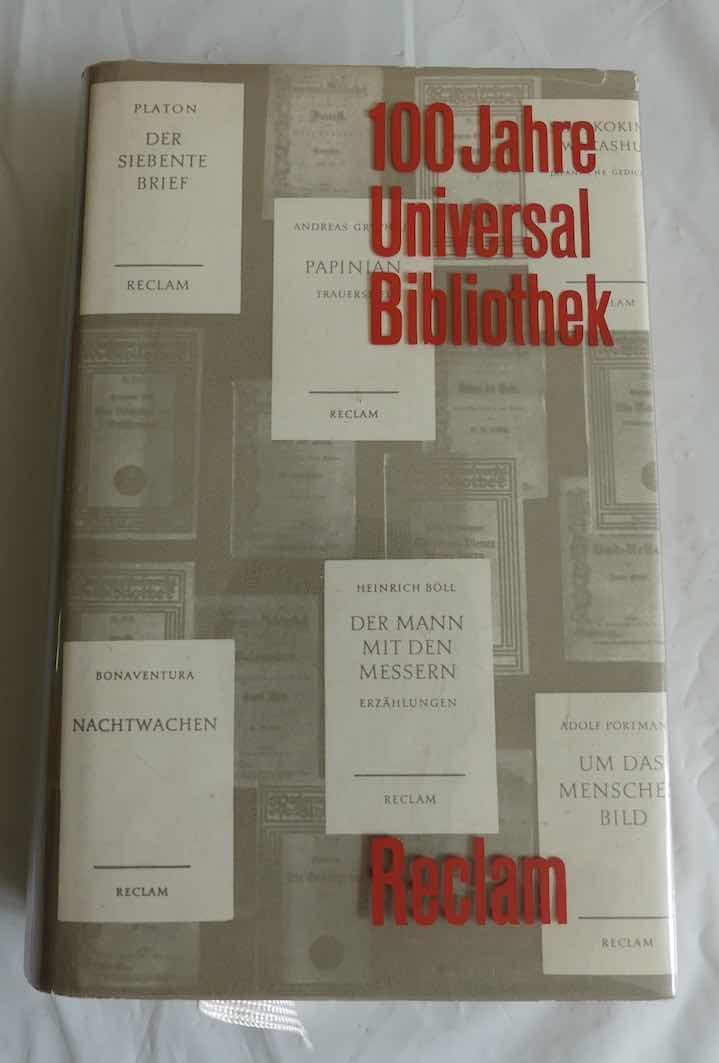 100 Jahre Universal-Bibliothek. Ein Almanach.: Reclam Verlag (Hrsg.)