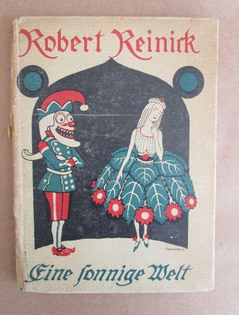 Eine sonnige Welt. Märchen und Gedichte von: Reinick, Robert.