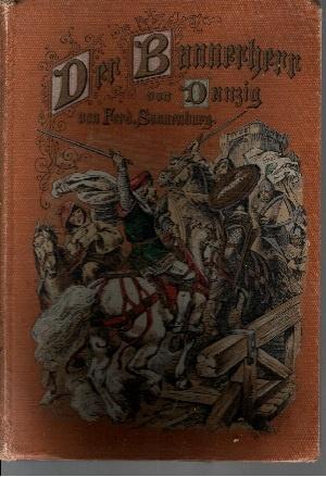 Der Bannerherr von Danzig: Ferd. Sonnenburg: