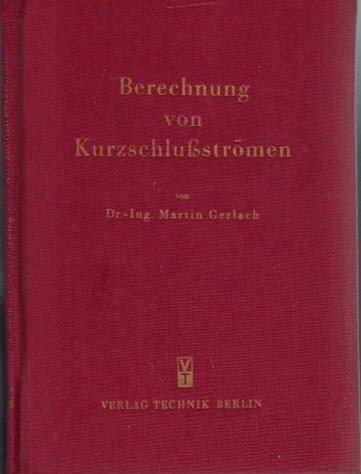 Berechnung von Kurzschlußströmen in Hoch- und Niederspannungsanlagen: Gerlach, Martin;