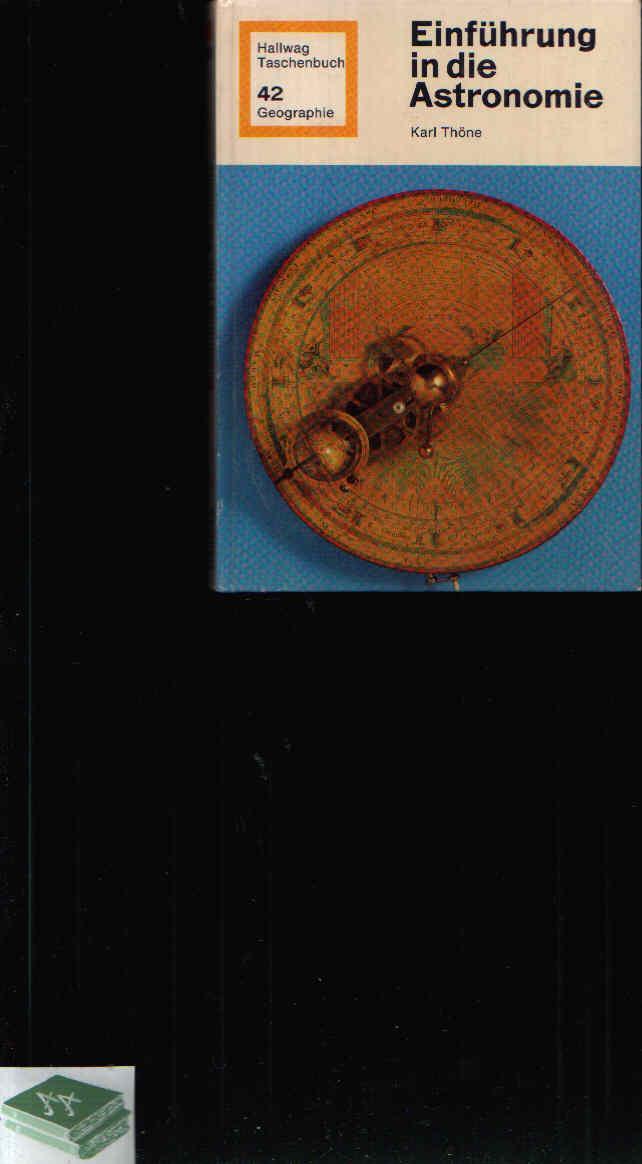 Einführung in die Astronomie Hallweg Taschenbuch 42: Thöne, Karl: