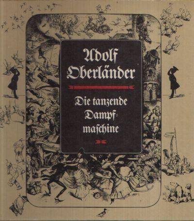 Die tanzende Dampfmaschine: Oberländer, Adolf: