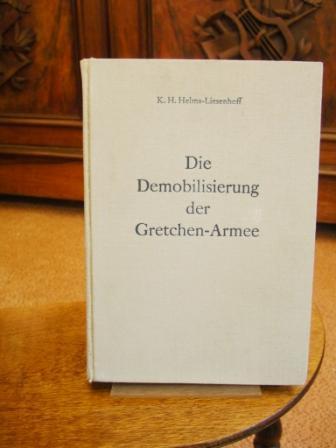 Die Demobilisierung der Gretchen-Armee. Roman aus dem: Helms-Liesenhoff, Karl Heinrich: