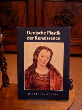 Deutsche Plastik der Renaissance bis zum Dreißigjährigen: Müller, Theodor: