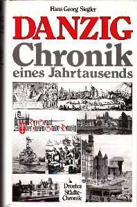Danzig - Chronik eines Jahrtausends.: Siegler, Hans Georg: