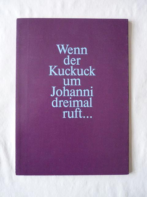 Wenn der Kuckuck um Johanni dreimal ruft.: Bächtold-Stäubli, Hanns (Hrsg.)