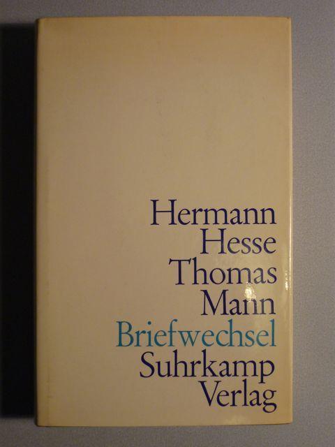 Hermann Hesse. Thomas Mann. Briefwechsel: Hesse, Hermann; Thomas