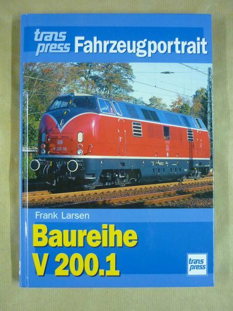 Die Baureihe V 200.1 (transpress Fahrzeugportrait): Larsen, Frank