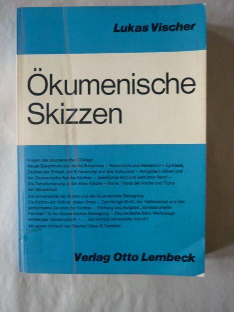Ökumenische Skizzen: Vischer, Lukas