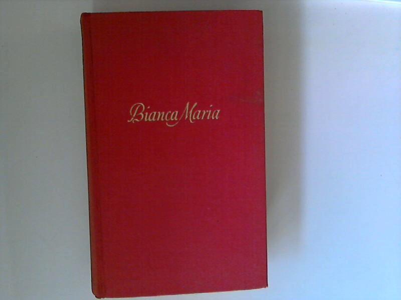 Bianca Maria : Roman.: Muschler, Reinhold Conrad: