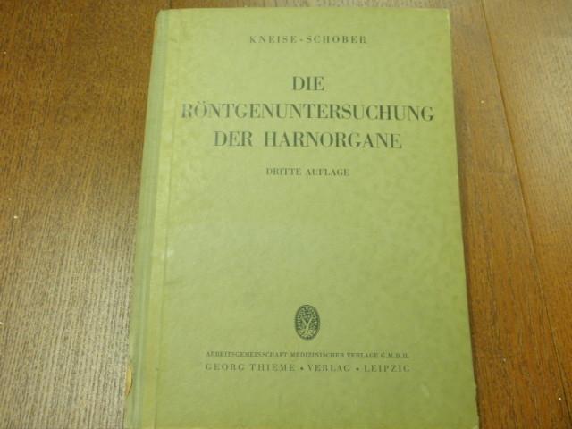 Die Röntgenuntersuchung der Harnorgane. Lehrbuch.: KNEISE, O. +