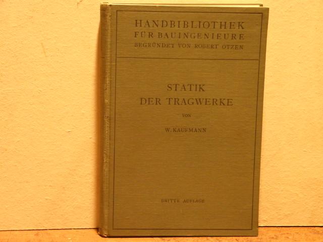 Statik der Tragwerke.: KAUFMANN, Walther: