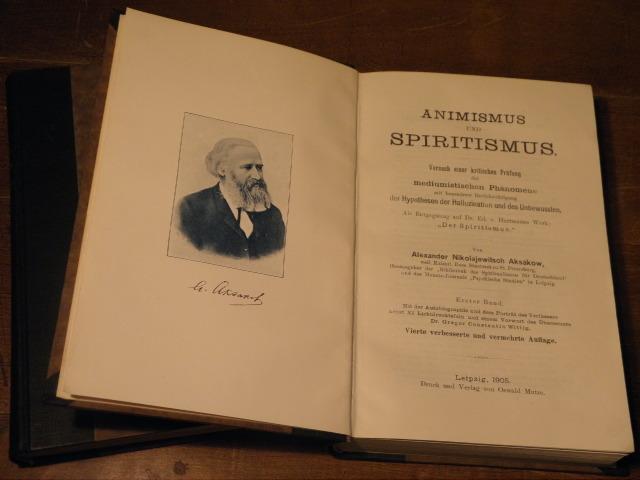 Animismus und Spiritismus. Versuch einer kritischen Prüfung: AKSAKOW, Alexander Nikolajewitsch: