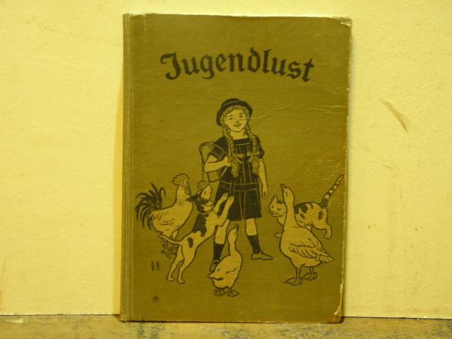 Jugendlust. Des Kindes erstes Schulbuch in Stadt: GÖBELBECKER, L. F.