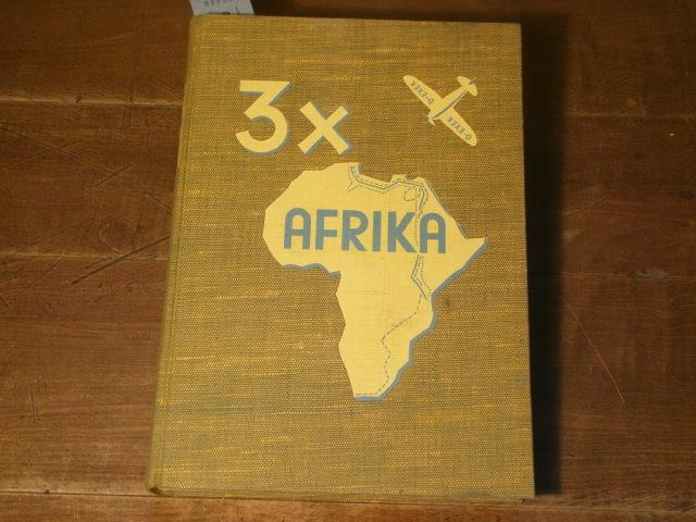 3 X Afrika. Flugreisen des Hindenburgpokal-Preisträgers nach: SCHWABE, Karl: