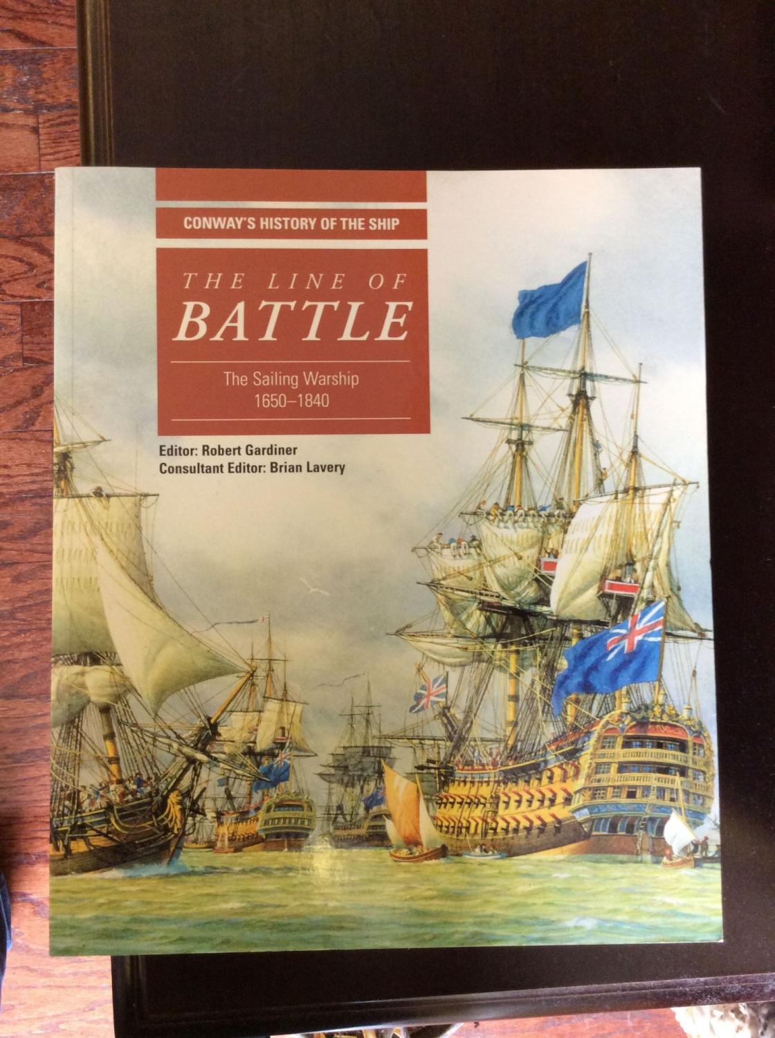 THE LINE OF BATTLE: The Sailing Warship: Robert Gardiner