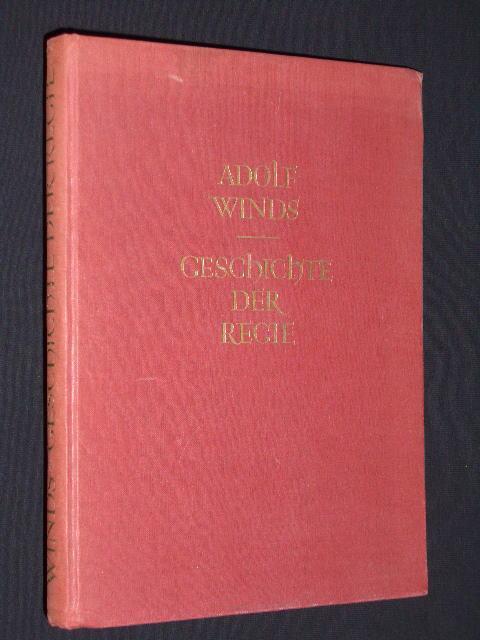 Geschichte der Regie. Mit 6 Skizzen im: Adolf Winds