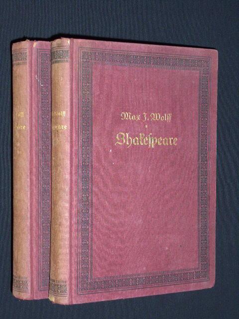 Shakespeare und sein Werk. In zwei Bänden: Max J. Wolff