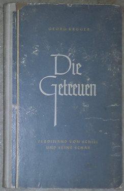 Die Getreuen. Ferdinand von Schill und seine: Krüger, Georg,