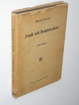 Hampels Handbuch der Frucht- und Gemüsetreiberei. Vollständige: Kunert, F.
