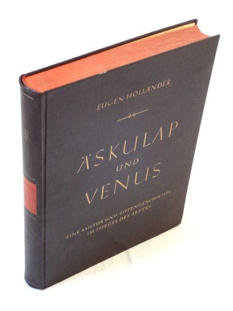 Äskulap und Venus. Eine Kultur- und Sittengeschichte: Holländer, Eugen
