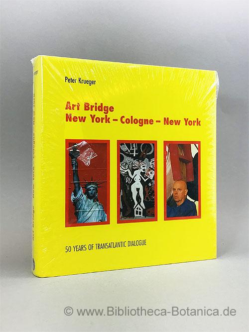 Art bridge New York - Cologne -: Krueger, Peter: