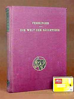 Die Welt der Säugetiere.: Fehringer, Otto: