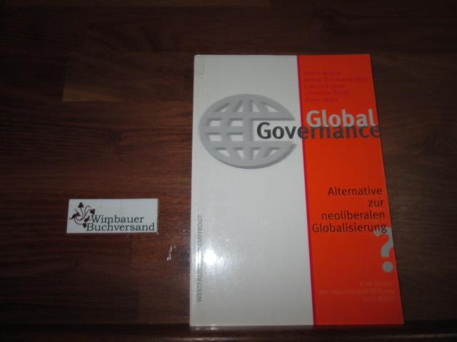 Global governance : Alternative zur neoliberalen Globalisierung?: Brand, Ulrich :