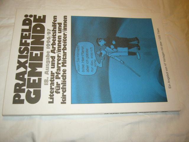 Praxisfeld: Gemeinde. 18. Ausgabe 1996/97: Seippel, Otfrid :