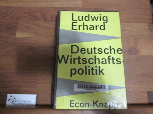 Deutsche Wirtschaftspolitik. Der Weg der sozialen Marktwirtschaft.: Erhard, Ludwig :