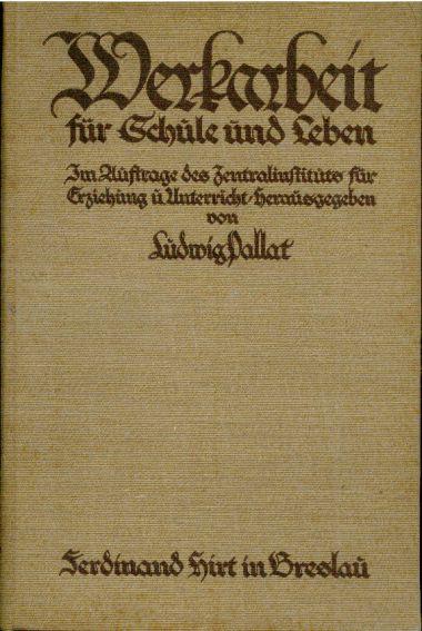 Werkarbeit für Schule und Leben. Im Auftrage: Pallat, Ludwig (Hrg.).: