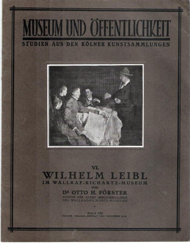 Museum und Öffentlichkeit: Studien aus den Kölner: Otto H. Förster