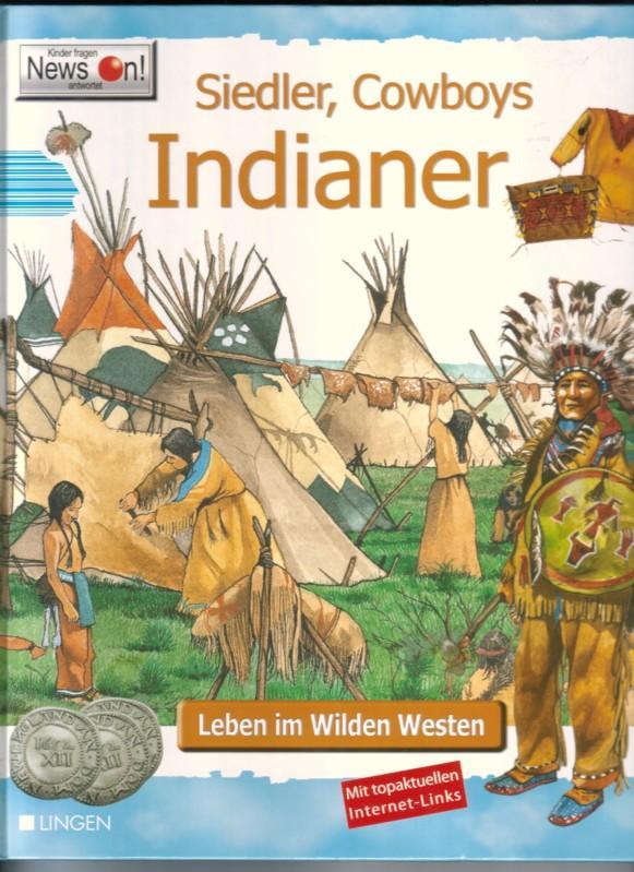 Siedler, Cowboys, Indianer. Leben im Wilden Westen: Rossi, Renzo (Aut.)