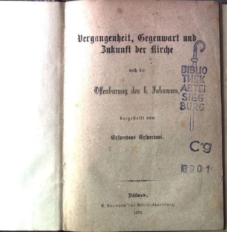 Vergangenheit, Gegenwart und Zukunft der Kirche nach: Exspectavi, Erspectans: