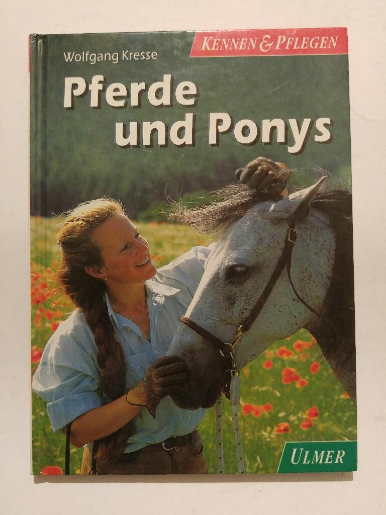 Pferde und Ponys. Kennen und Pflegen - Kresse, Wolfgang