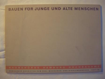 Bauen für junge und Alte Menschen. Hamburger: Baubehörde Hamburg Hochbauamt