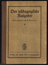 Der pädagogische Ratgeber: Hundertundfünfzehn Gärungserreger für unsere: Schreiber, Heinrich: