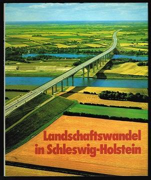 Landschaftswandel in Schleswig-Holstein. -: Hingst, Klaus, Uwe