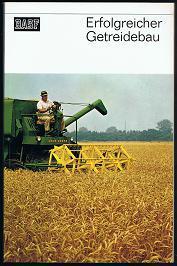 Erfolgreicher Getreidebau. -: Brückner, Paul und