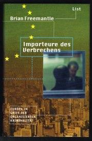 Importeure des Verbrechens: Europa im Griff der: Freemantle, Brian: