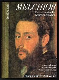 Melchior: Ein hanseatischer Kaufmannsroman. -: Kastein, Josef:
