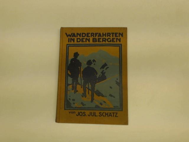 Wanderfahrten in den Bergen,: Schätz, Jos. Jul.: