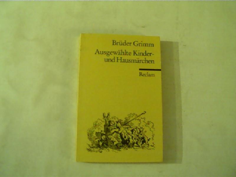Ausgewählte Kinder- und Hausmärchen,: Grimm, Jacob [Hrsg.]: