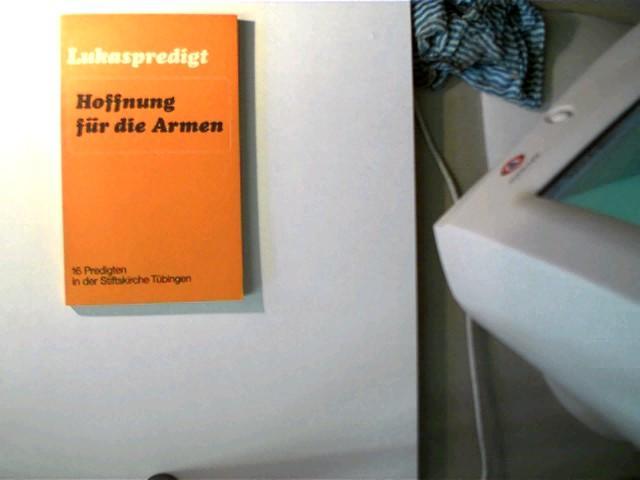 Hoffnung für die Armen, 16 Predigten in der Stiftskirche Tübingen; - Autorenkollektiv