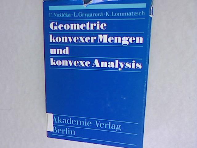 Geometrie konvexer Mengen und konvexe Analysis.: Lommatzsch, Klaus: