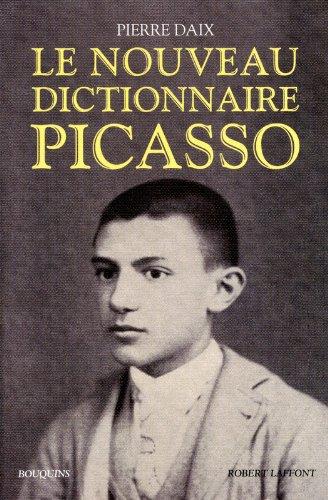 Le nouveau dictionnaire Picasso - Daix, Pierre