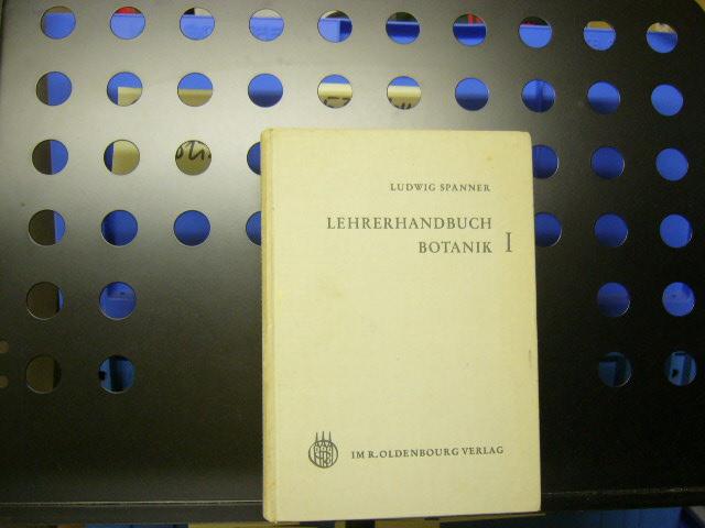 Lehrerhandbuch Botanik I: Spanner, Ludwig :