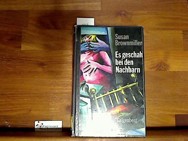 Es geschah bei den Nachbarn : Roman. Aus d. Amerikan. von Christoph Plate - Brownmiller, Susan