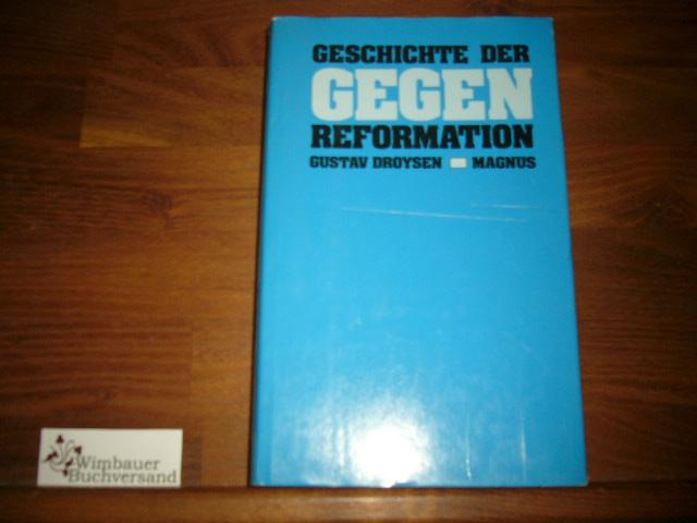 Geschichte der Gegenreformation: Droysen, Gustav :